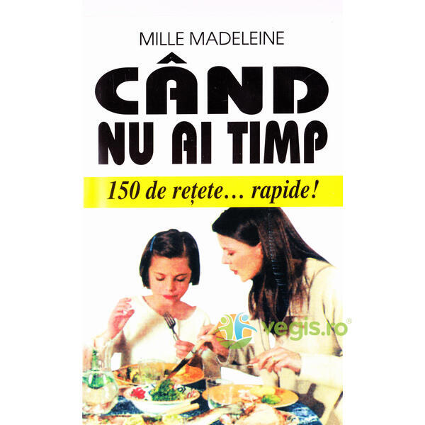 Cand nu ai timp - Mille Madeleine