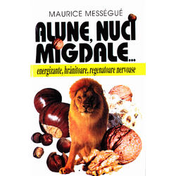 Alune, nuci, migdale... - Maurice Messegue
