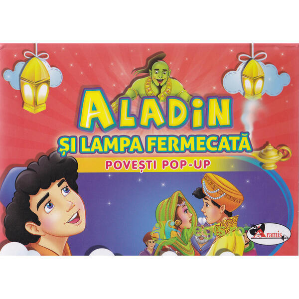Aladin si lampa fermecata - Povesti Pop-up