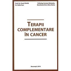 Terapii complementare in cancer - Pavel Chirila, Dalia Faur