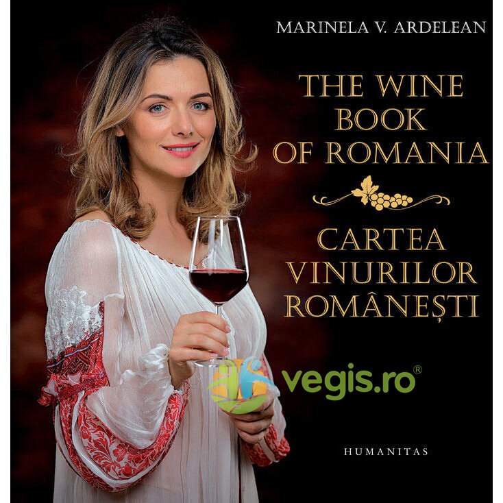 The wine book of Romania. Cartea vinurilor romanesti - Marinela V. Ardelean thumbnail